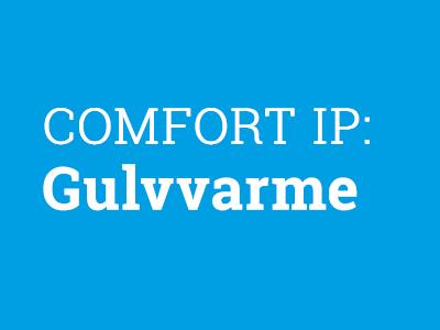 COMFORT IP: Gulvvarme