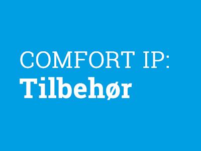 COMFORT IP: Tilbehør