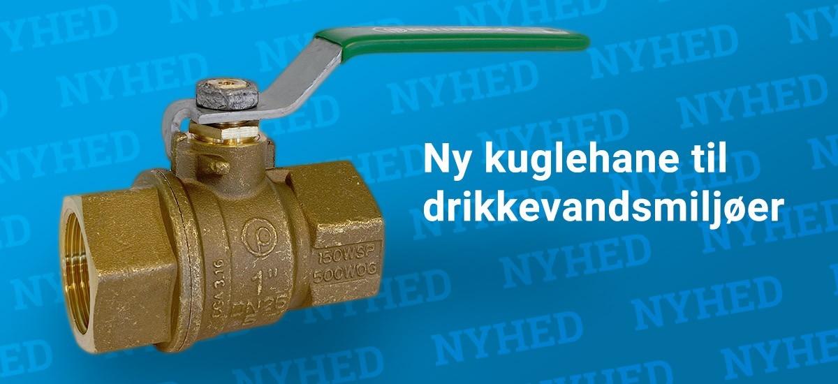 Ny kuglehane til drikkevandsmiljøer 51G